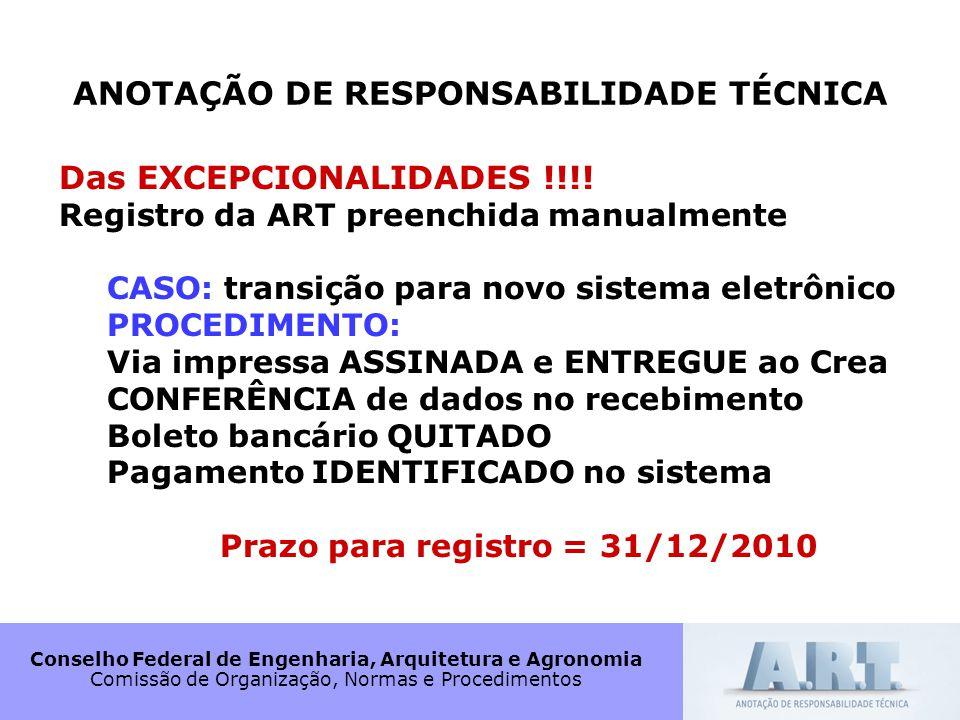 ANOTAÇÃO DE RESPONSABILIDADE TÉCNICA Prazo para registro = 31/12/2010