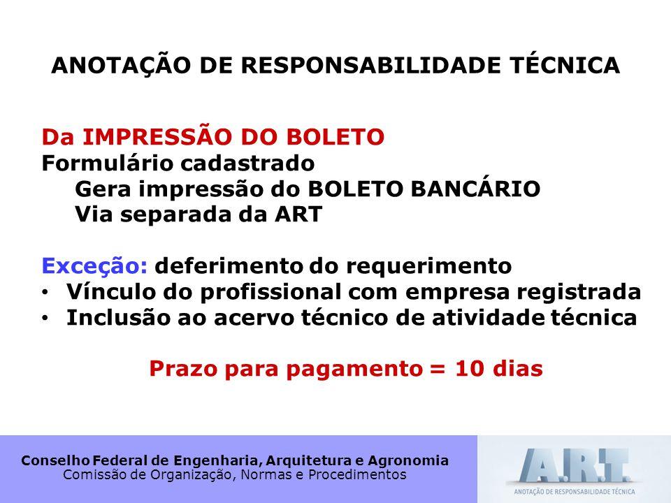 ANOTAÇÃO DE RESPONSABILIDADE TÉCNICA Prazo para pagamento = 10 dias