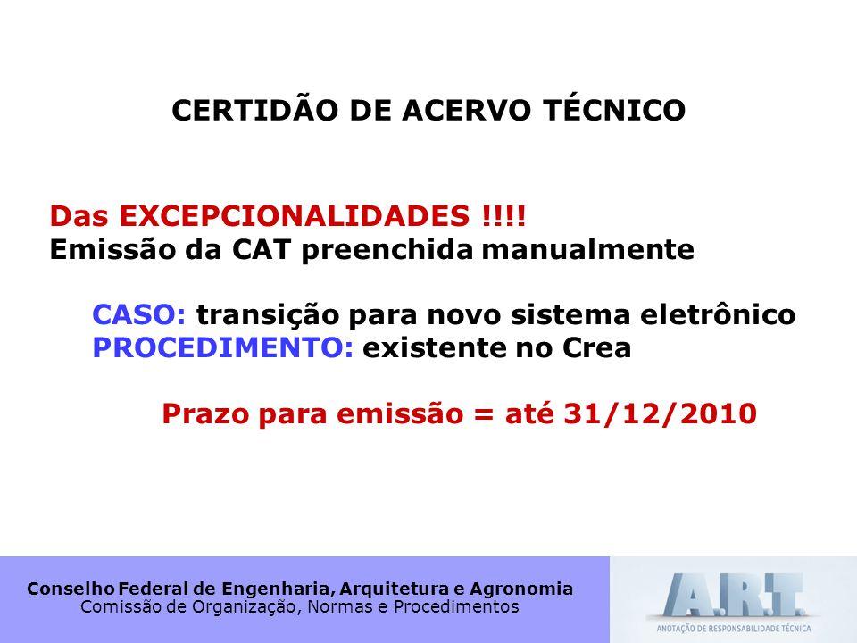CERTIDÃO DE ACERVO TÉCNICO Prazo para emissão = até 31/12/2010