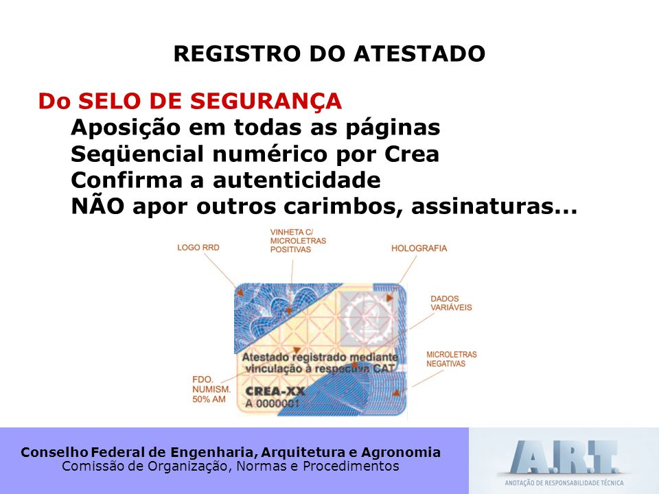 REGISTRO DO ATESTADO Do SELO DE SEGURANÇA. Aposição em todas as páginas. Seqüencial numérico por Crea.