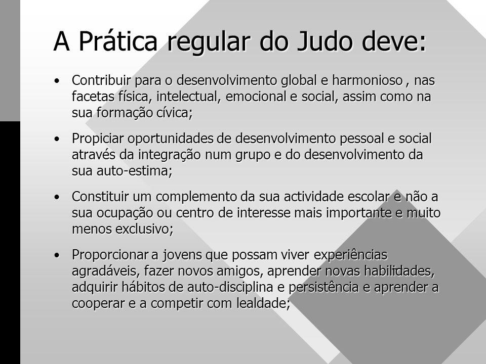 A Prática regular do Judo deve: