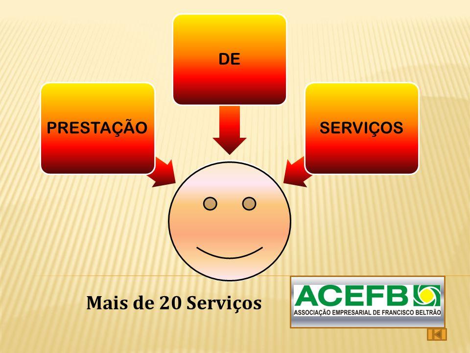 PRESTAÇÃO DE SERVIÇOS Mais de 20 Serviços