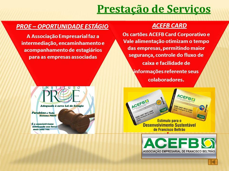 Prestação de Serviços PROE – OPORTUNIDADE ESTÁGIO ACEFB CARD