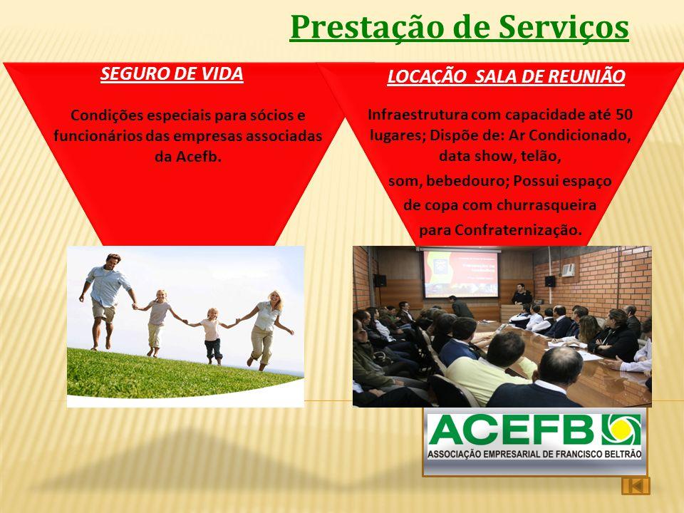 Prestação de Serviços SEGURO DE VIDA LOCAÇÃO SALA DE REUNIÃO