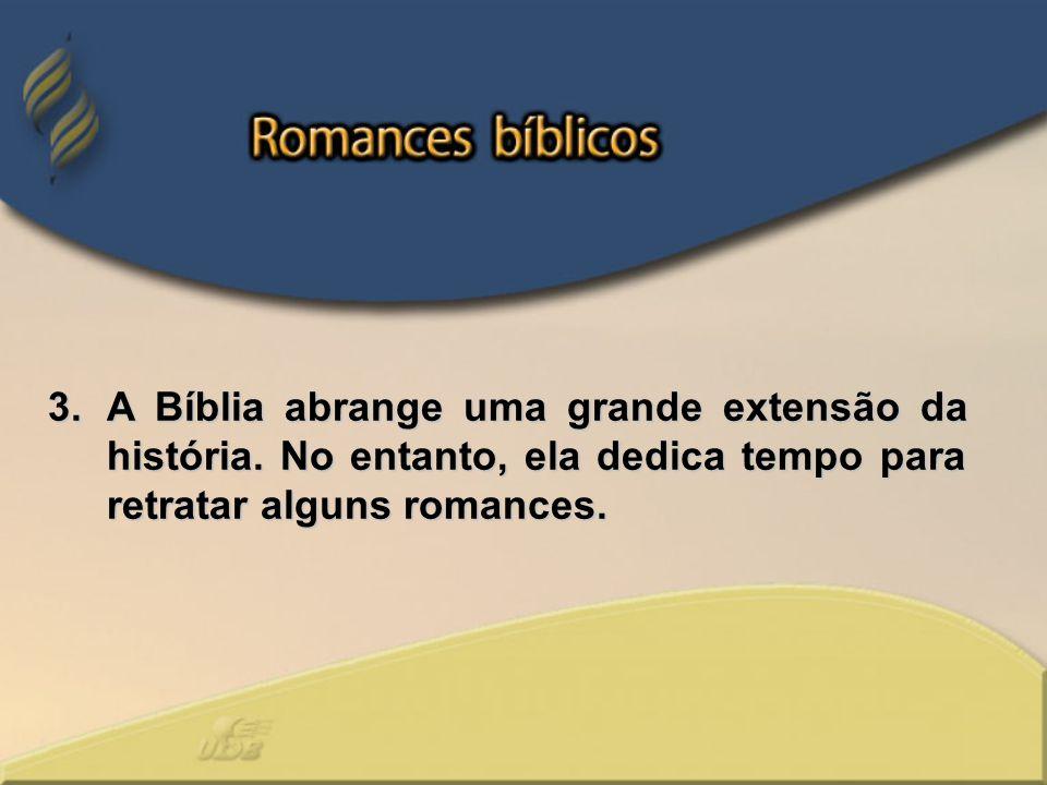 A Bíblia abrange uma grande extensão da história