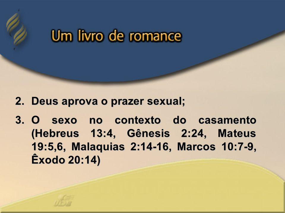 Deus aprova o prazer sexual;