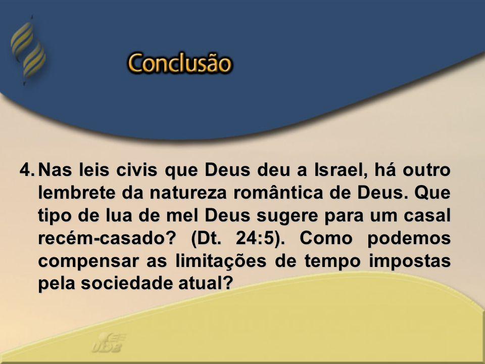 Nas leis civis que Deus deu a Israel, há outro lembrete da natureza romântica de Deus.