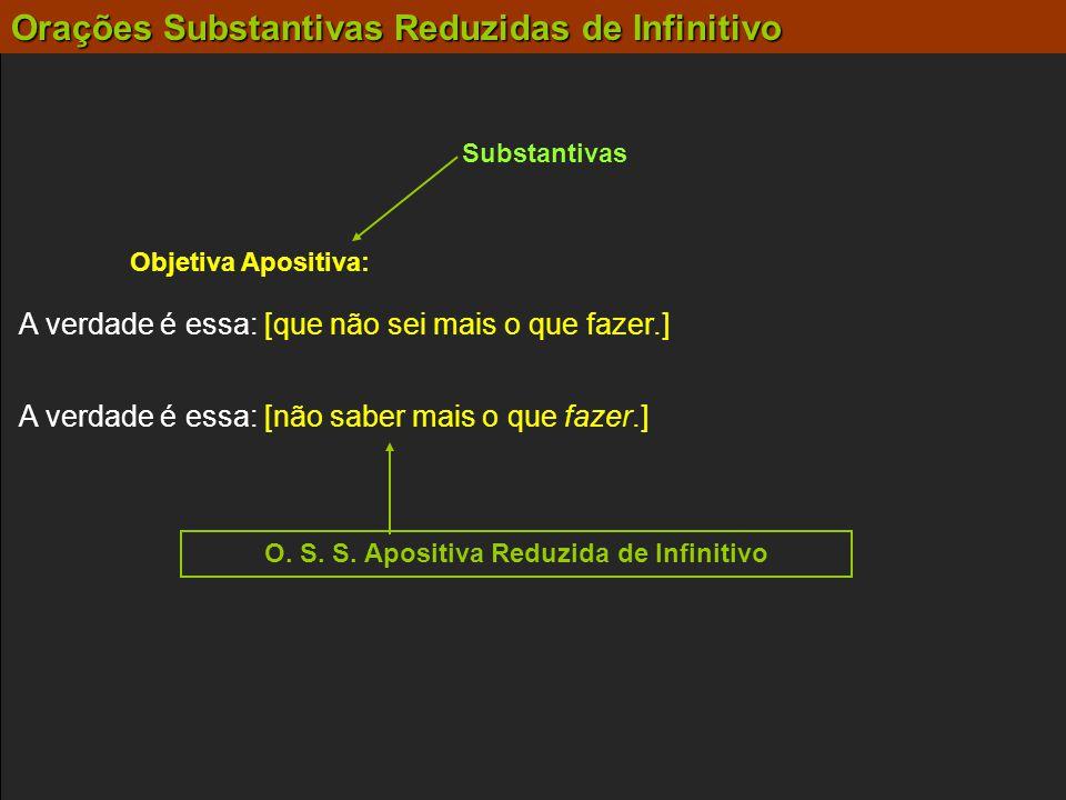 O. S. S. Apositiva Reduzida de Infinitivo