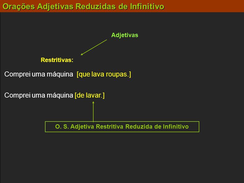O. S. Adjetiva Restritiva Reduzida de Infinitivo