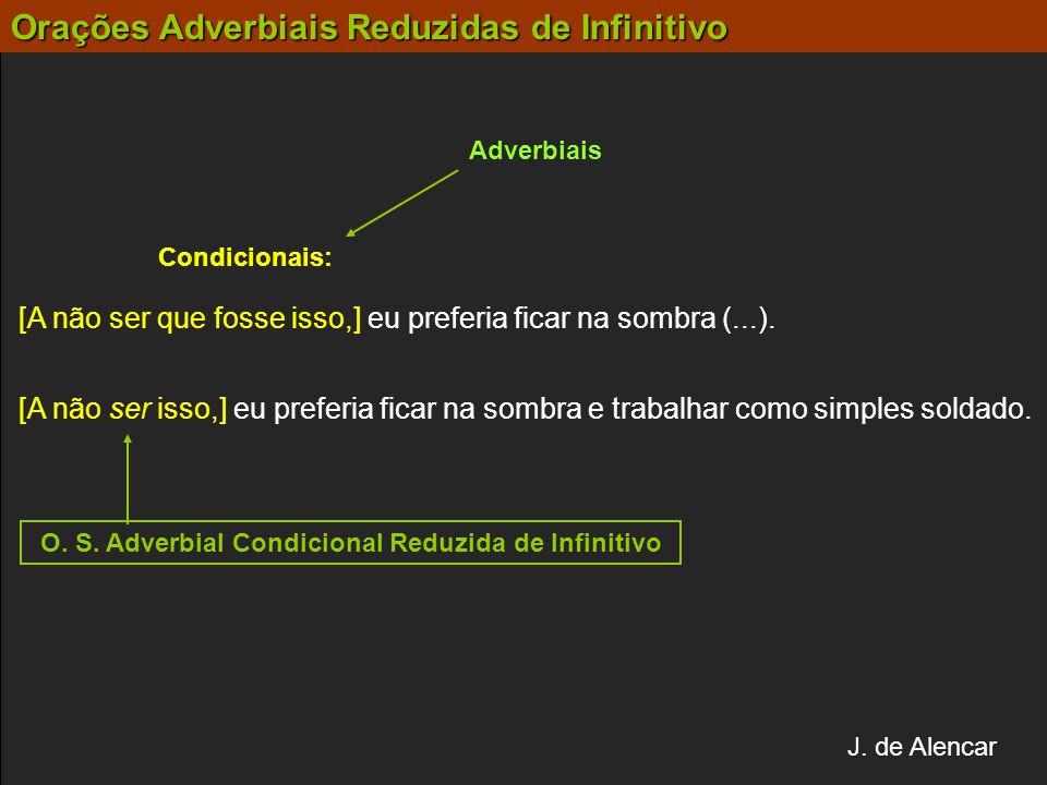 O. S. Adverbial Condicional Reduzida de Infinitivo