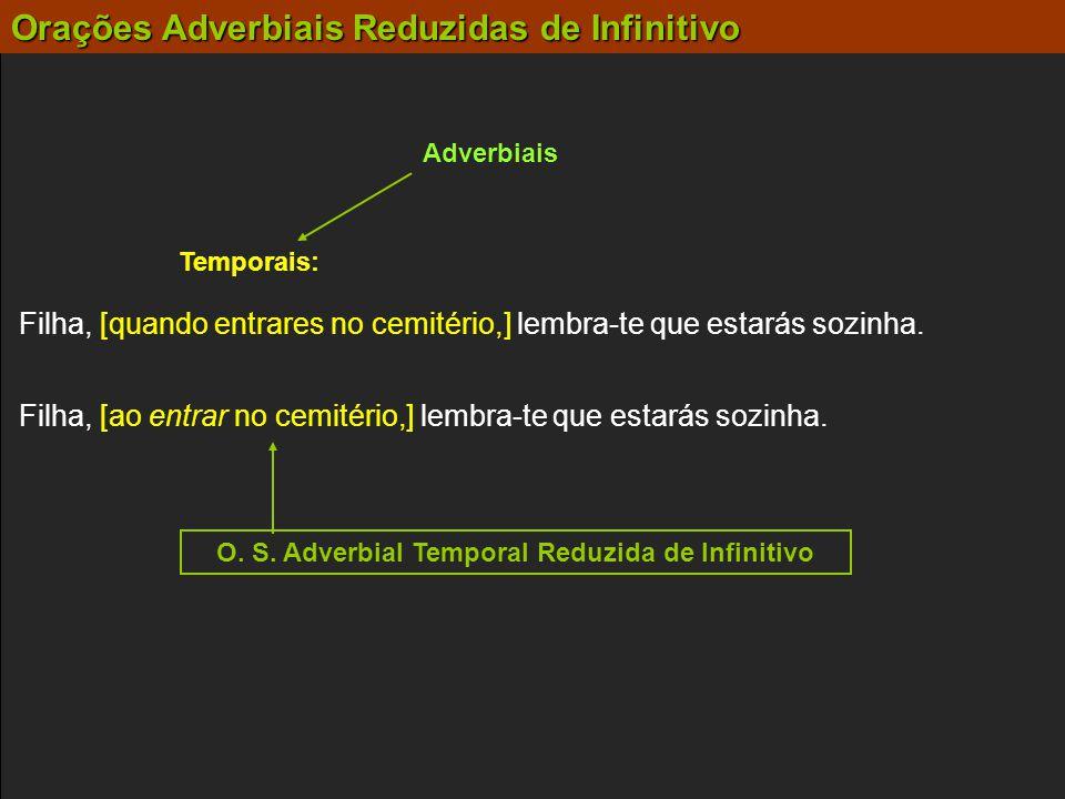 O. S. Adverbial Temporal Reduzida de Infinitivo