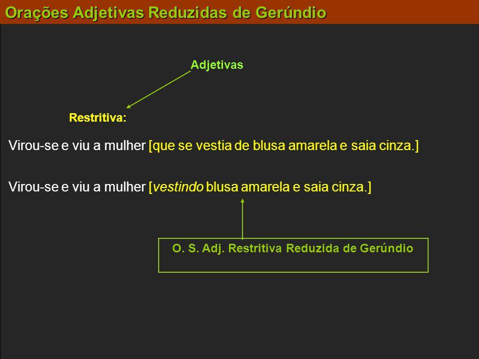 O. S. Adj. Restritiva Reduzida de Gerúndio