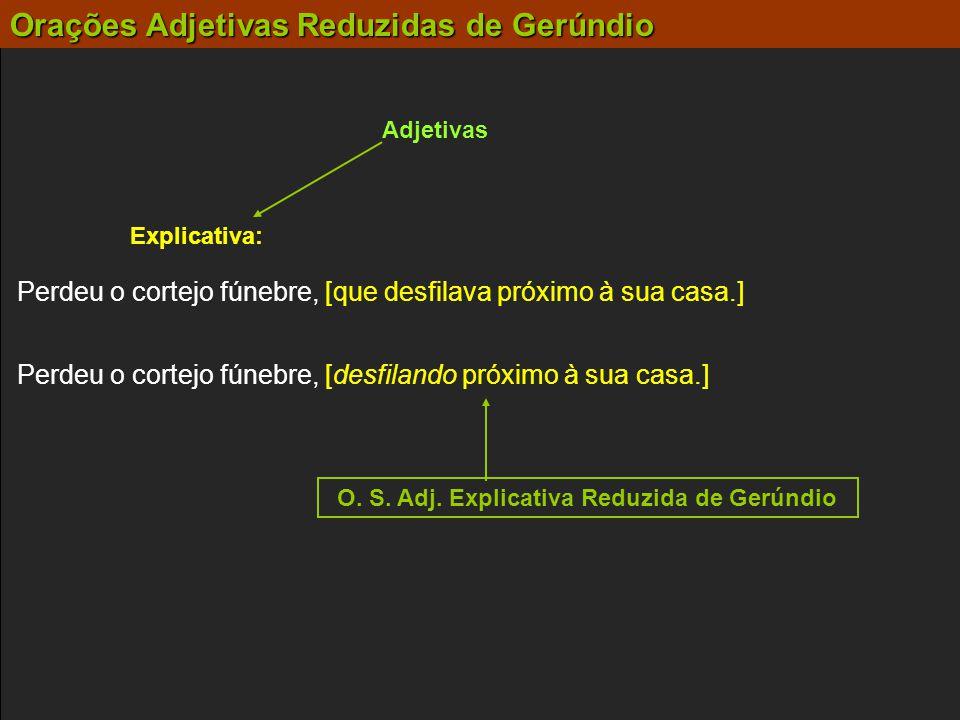 O. S. Adj. Explicativa Reduzida de Gerúndio