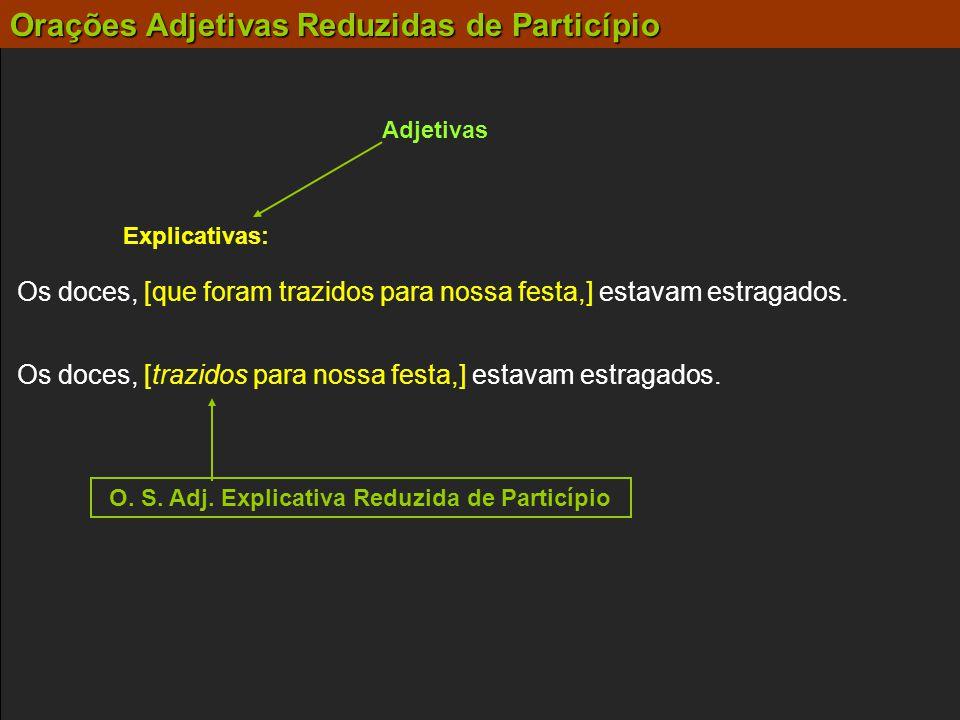 O. S. Adj. Explicativa Reduzida de Particípio