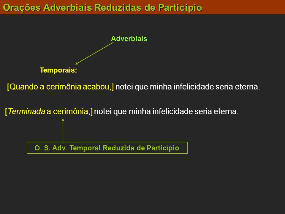 O. S. Adv. Temporal Reduzida de Particípio