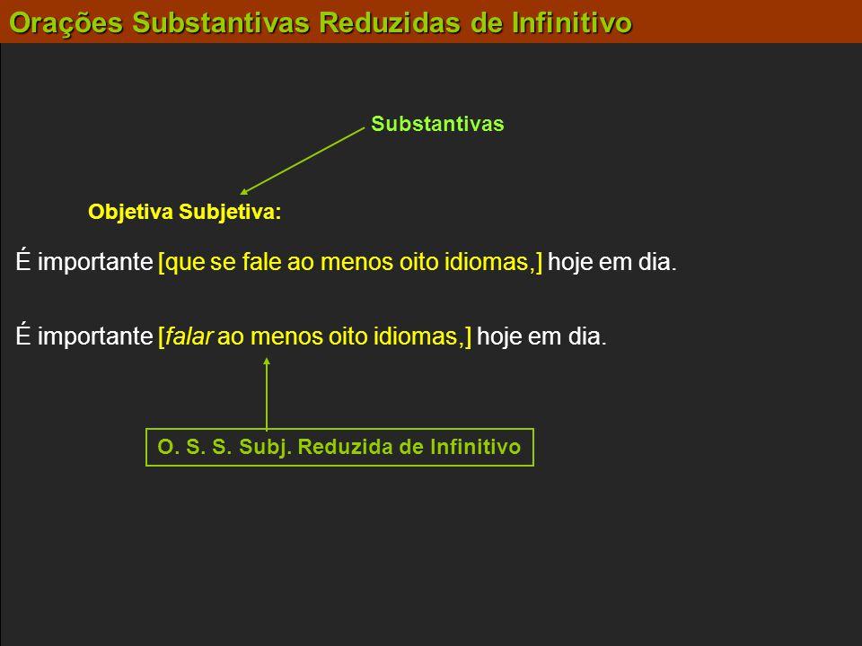 O. S. S. Subj. Reduzida de Infinitivo