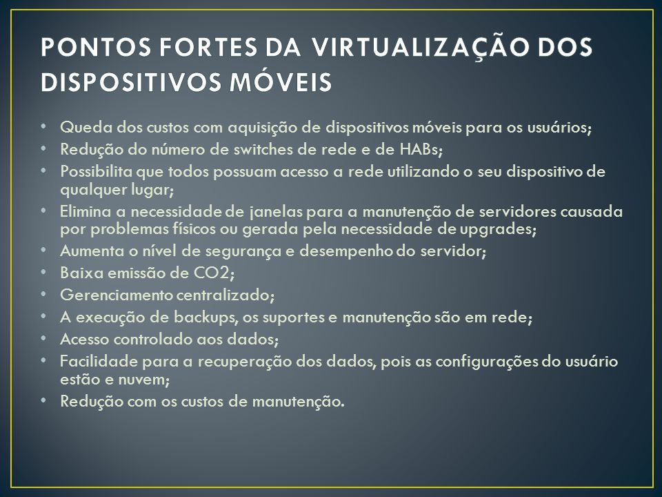 PONTOS FORTES DA VIRTUALIZAÇÃO DOS DISPOSITIVOS MÓVEIS
