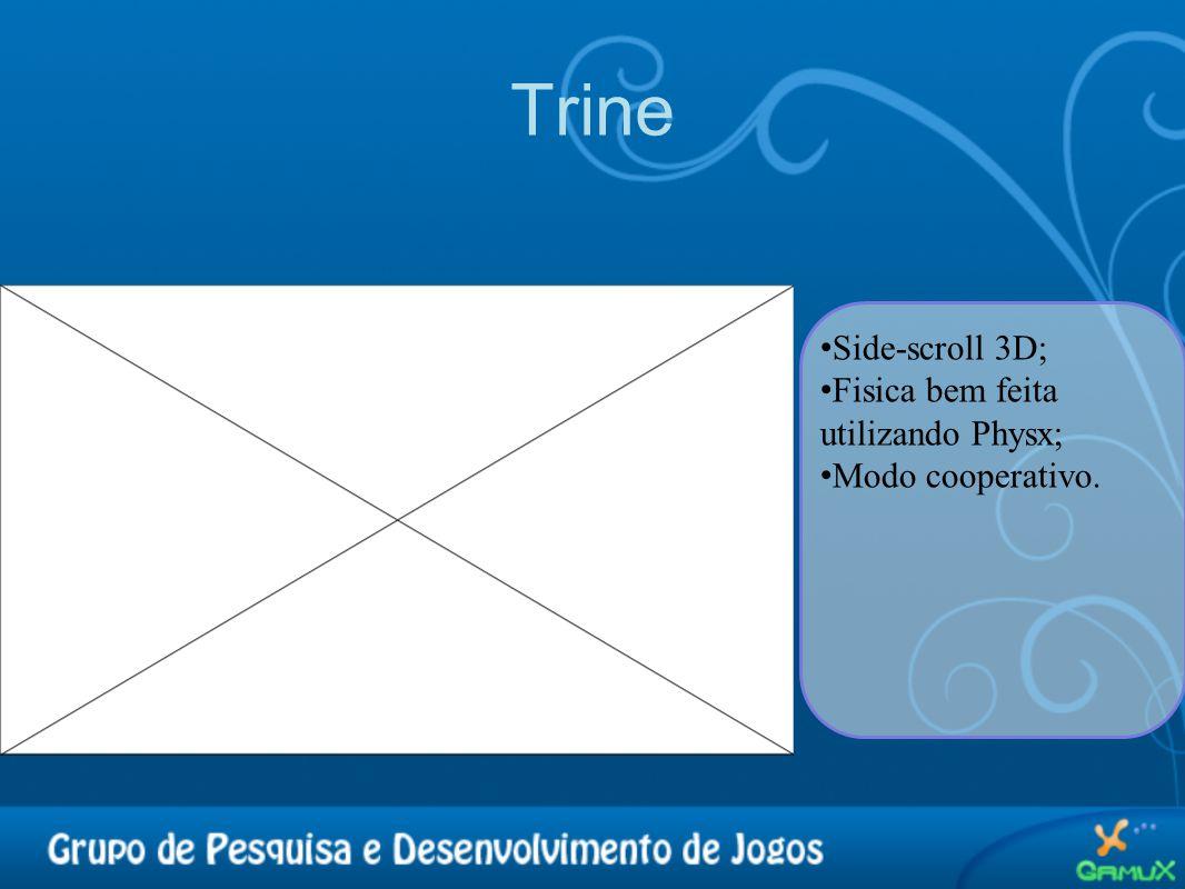 Trine Side-scroll 3D; Fisica bem feita utilizando Physx;