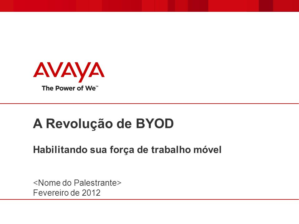 A Revolução de BYOD Habilitando sua força de trabalho móvel