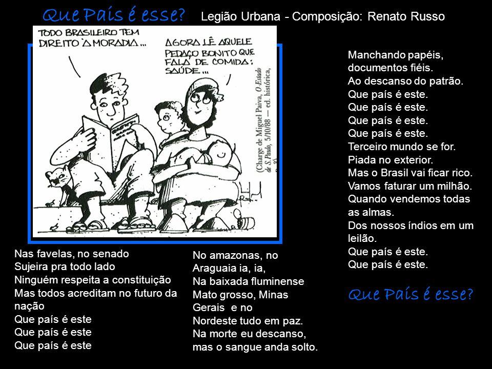 Que Pais é esse Legião Urbana - Composição: Renato Russo