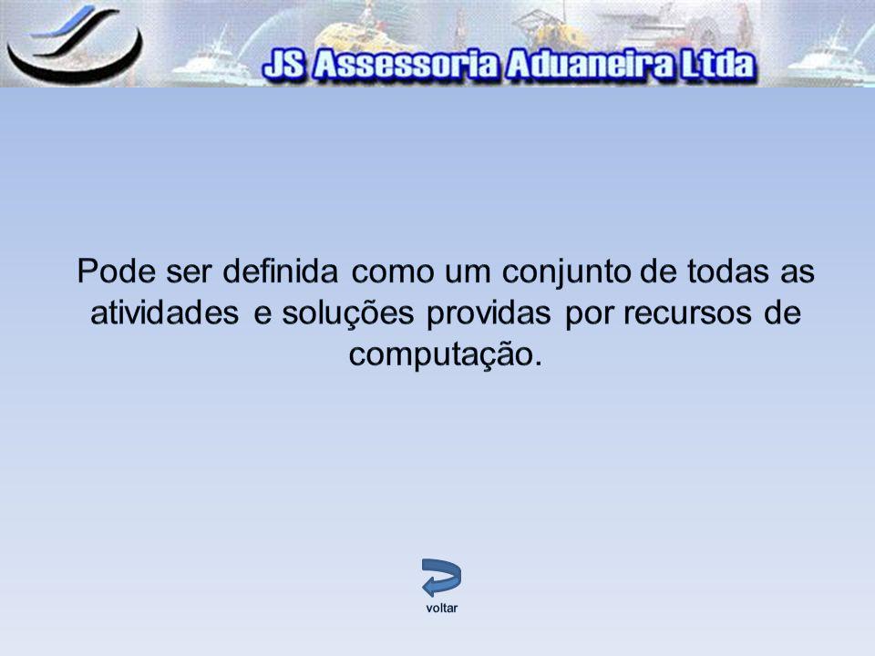 Pode ser definida como um conjunto de todas as atividades e soluções providas por recursos de computação.