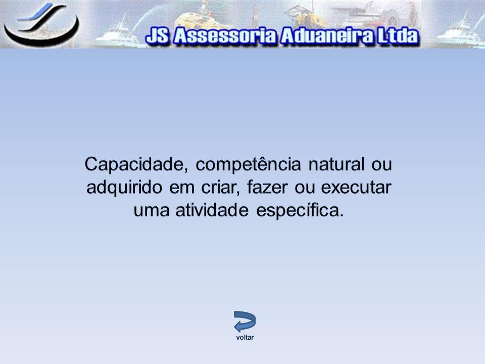 Capacidade, competência natural ou adquirido em criar, fazer ou executar uma atividade específica.