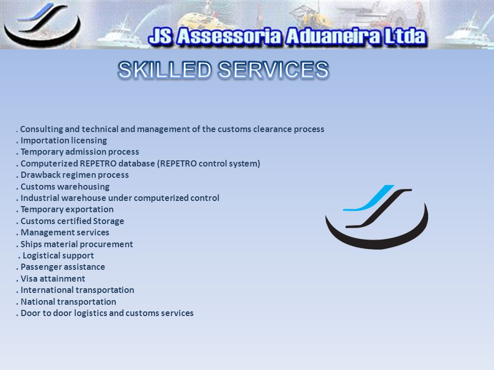 SKILLED SERVICES . Importation licensing . Temporary admission process