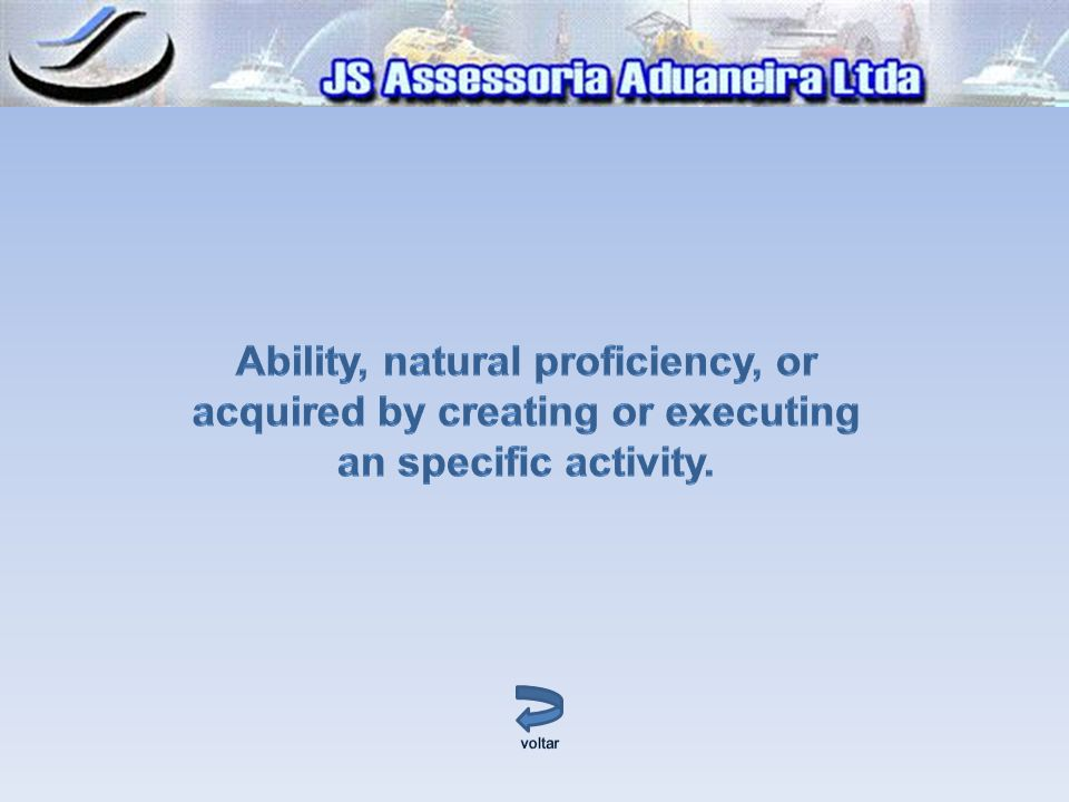 Ability, natural proficiency, or acquired by creating or executing an specific activity.