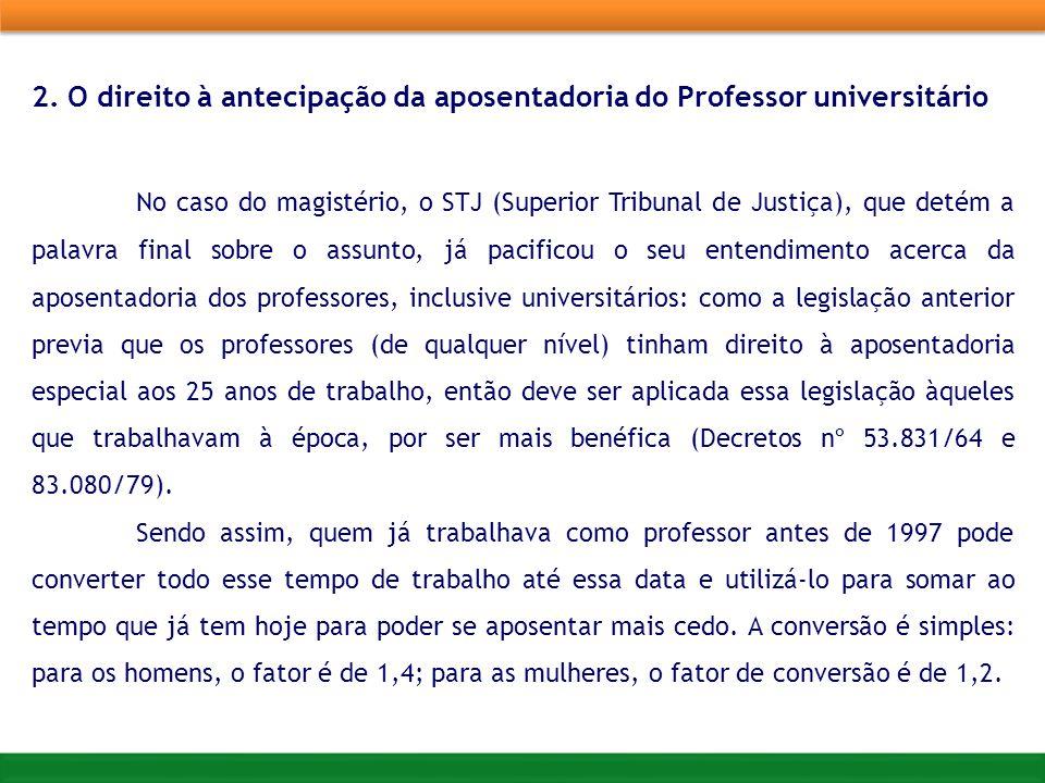 2. O direito à antecipação da aposentadoria do Professor universitário