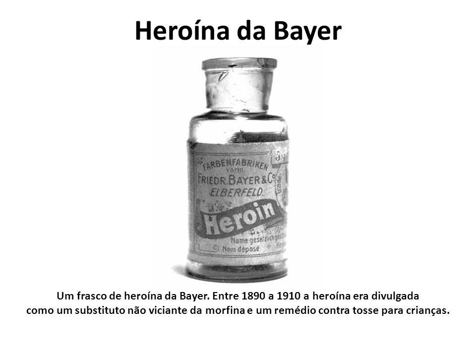 Heroína da Bayer Um frasco de heroína da Bayer. Entre 1890 a 1910 a heroína era divulgada.