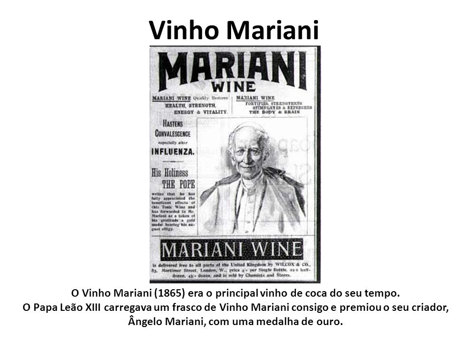 O Vinho Mariani (1865) era o principal vinho de coca do seu tempo.