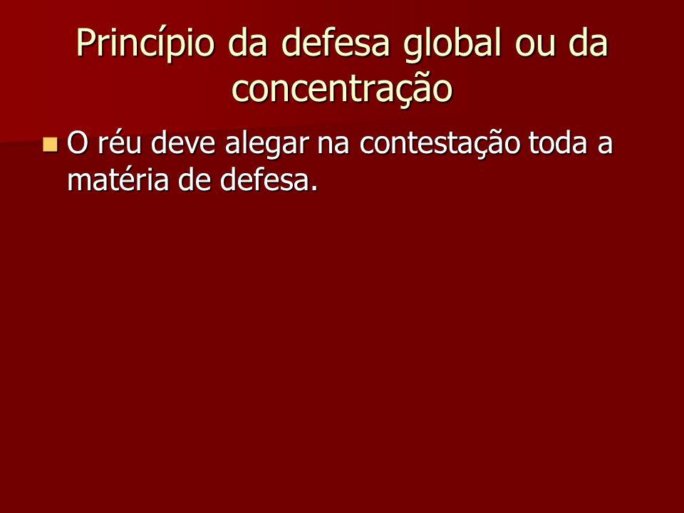 Princípio da defesa global ou da concentração