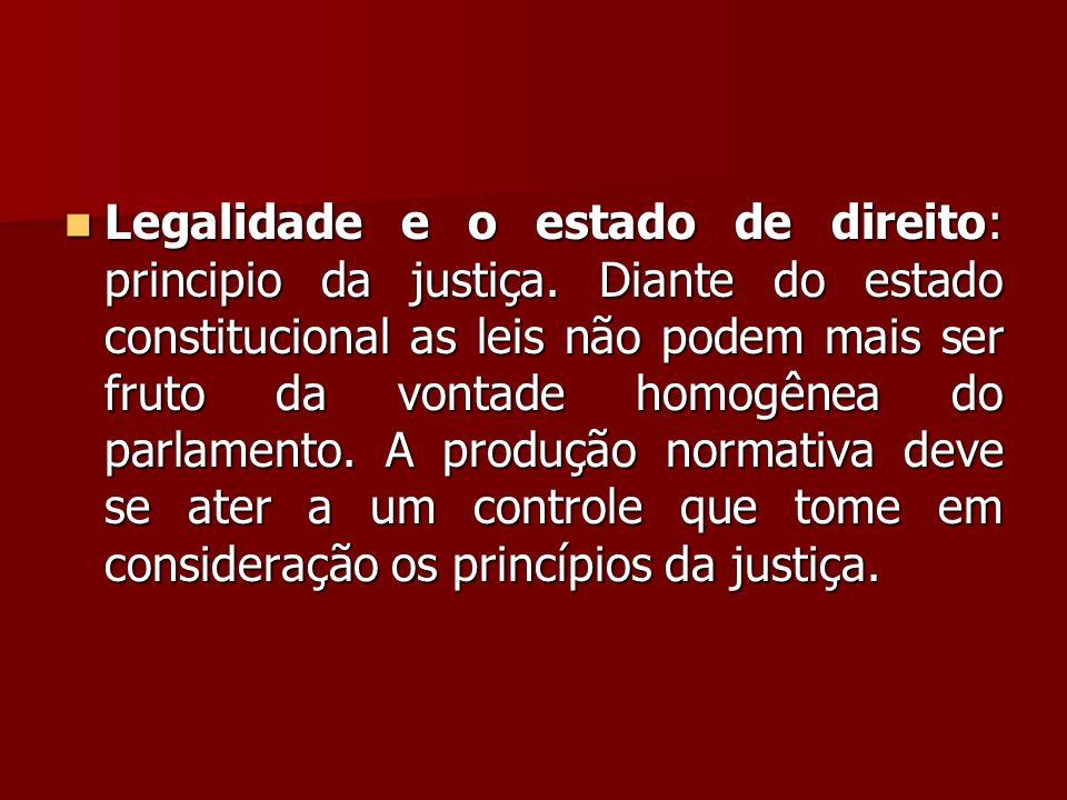 Legalidade e o estado de direito: principio da justiça