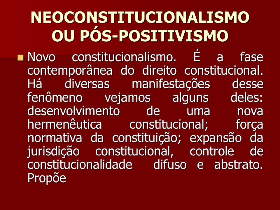 NEOCONSTITUCIONALISMO OU PÓS-POSITIVISMO
