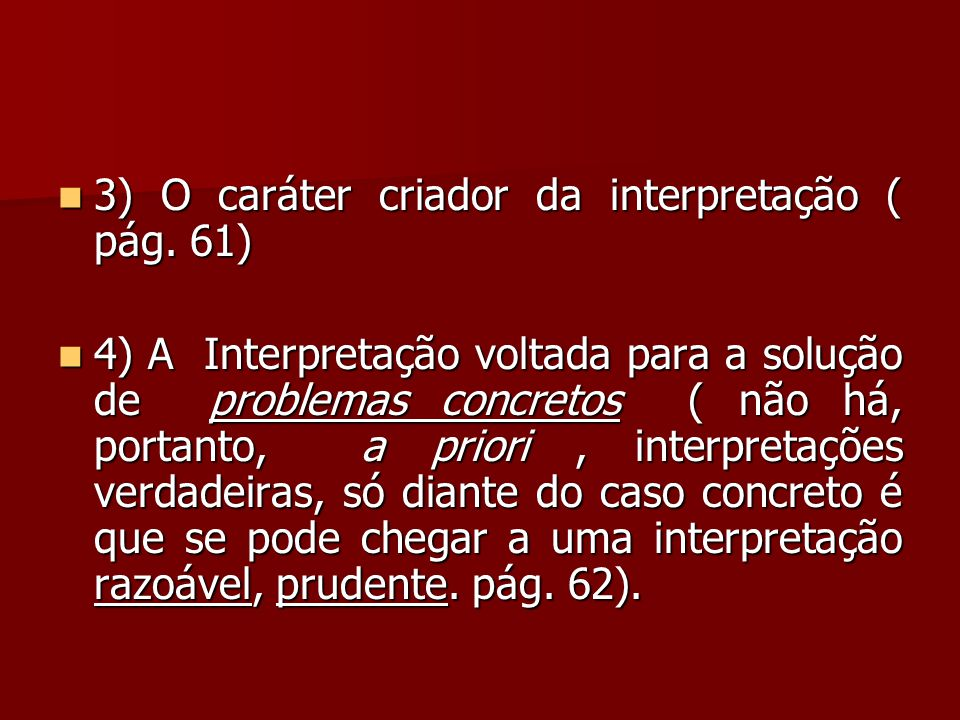 3) O caráter criador da interpretação ( pág. 61)