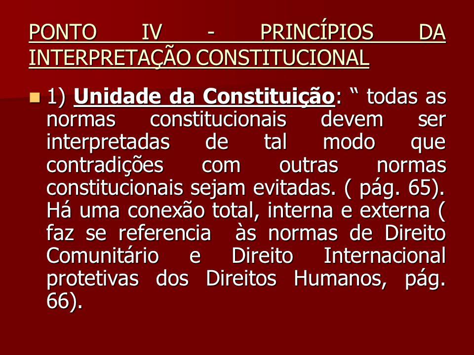 PONTO IV - PRINCÍPIOS DA INTERPRETAÇÃO CONSTITUCIONAL