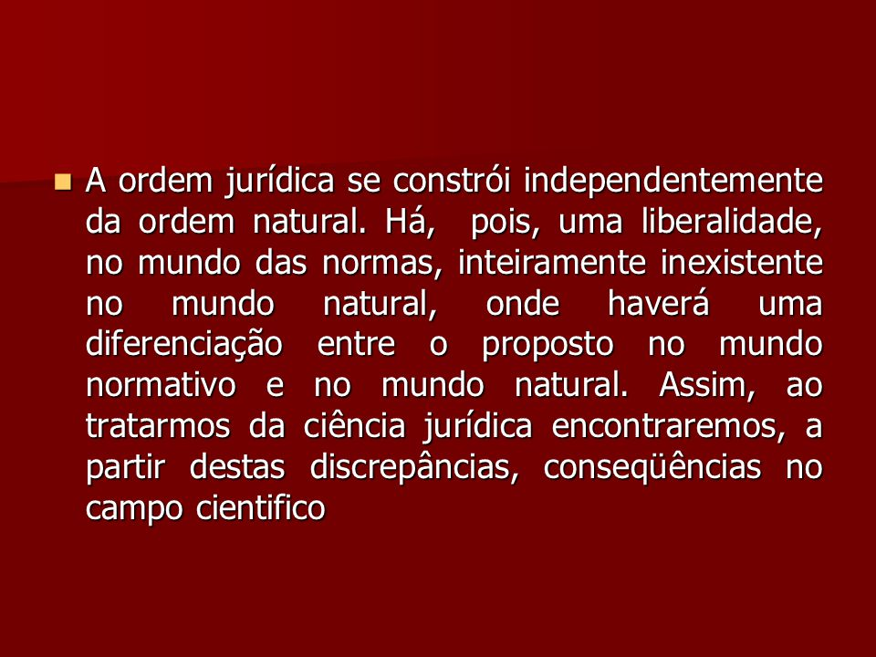 A ordem jurídica se constrói independentemente da ordem natural
