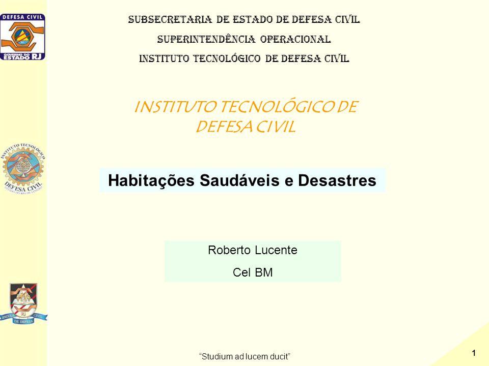 INSTITUTO TECNOLÓGICO DE DEFESA CIVIL Habitações Saudáveis e Desastres