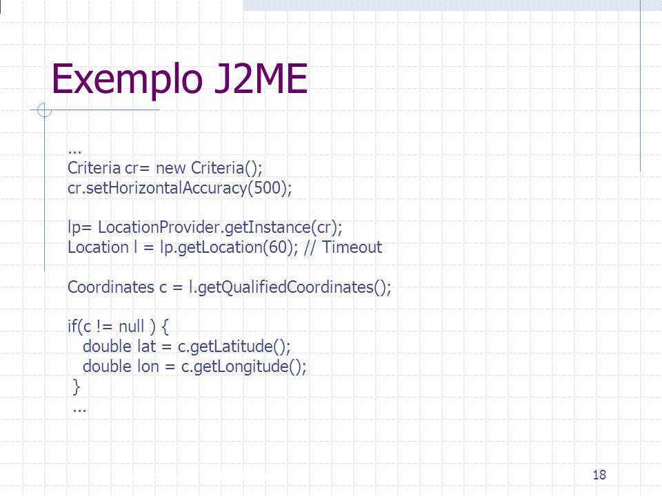 Exemplo J2ME ... Criteria cr= new Criteria();