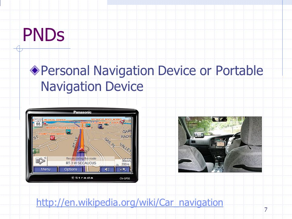 PNDs Personal Navigation Device or Portable Navigation Device