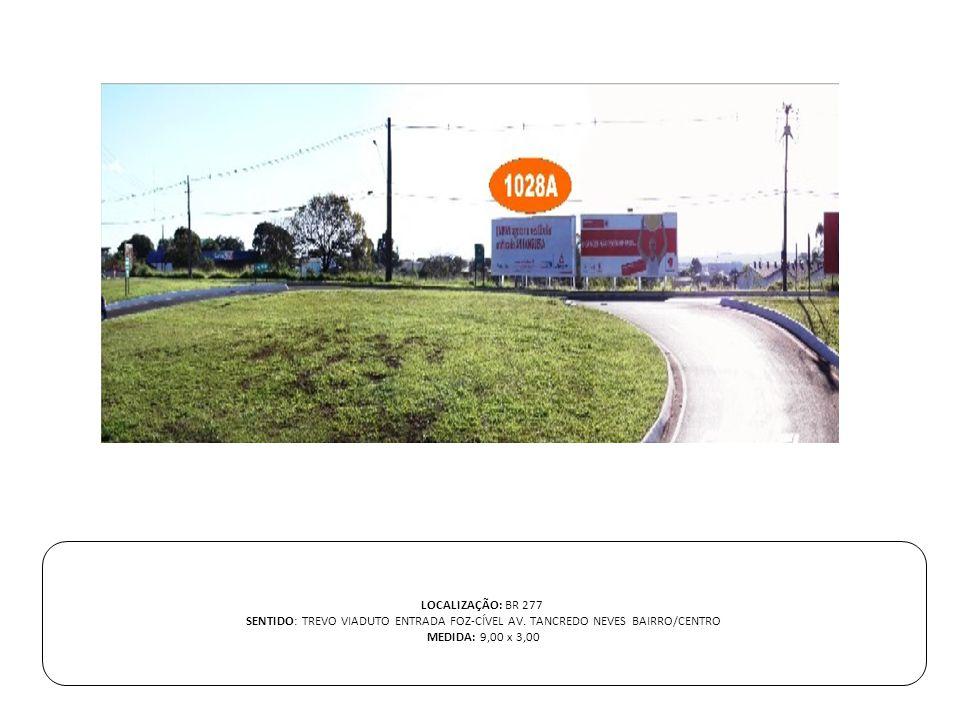 LOCALIZAÇÃO: BR 277 SENTIDO: TREVO VIADUTO ENTRADA FOZ-CÍVEL AV.