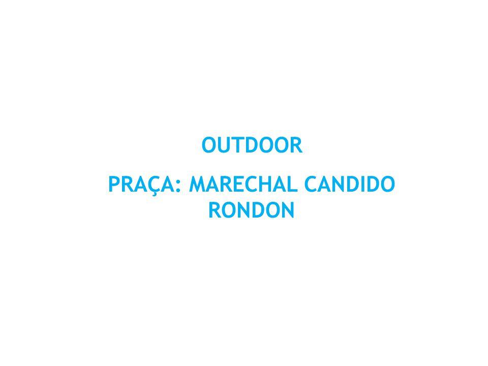 PRAÇA: MARECHAL CANDIDO RONDON