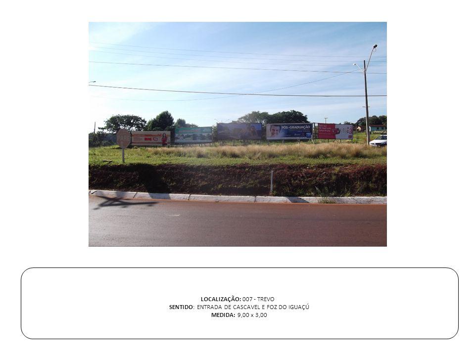SENTIDO: ENTRADA DE CASCAVEL E FOZ DO IGUAÇÚ