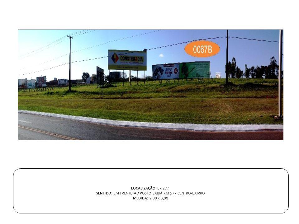 SENTIDO: EM FRENTE AO POSTO SABIÁ KM 577 CENTRO-BAIRRO