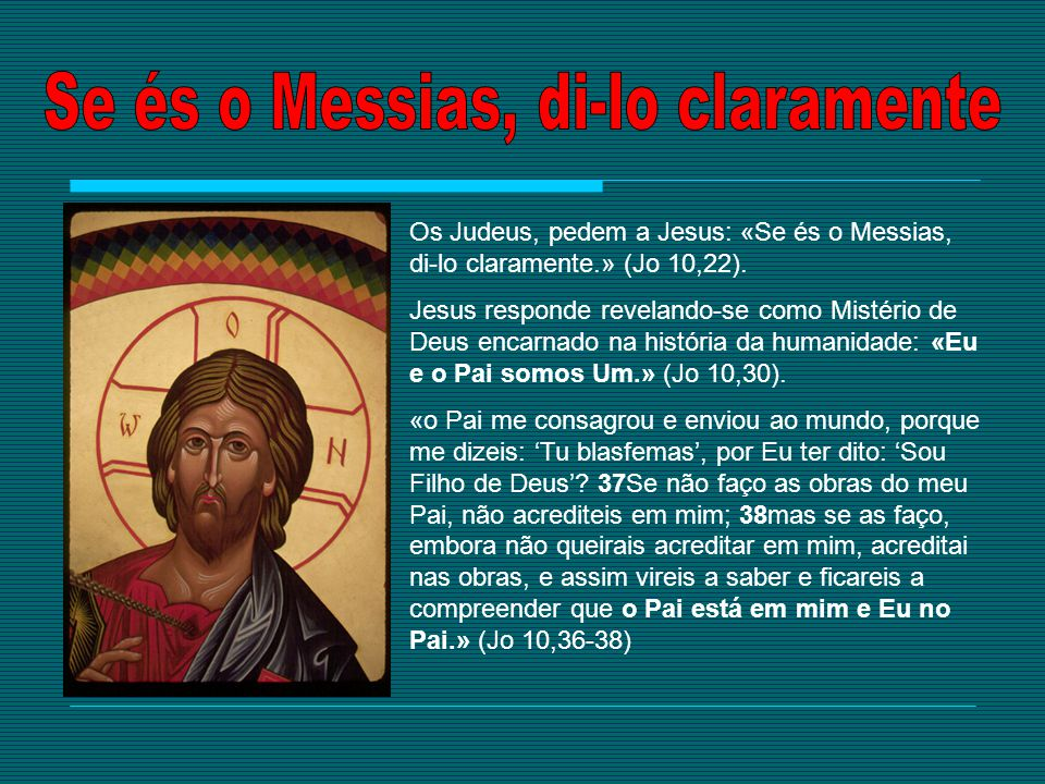Se és o Messias, di-lo claramente