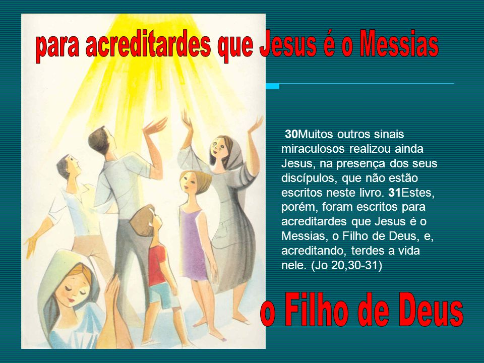 para acreditardes que Jesus é o Messias