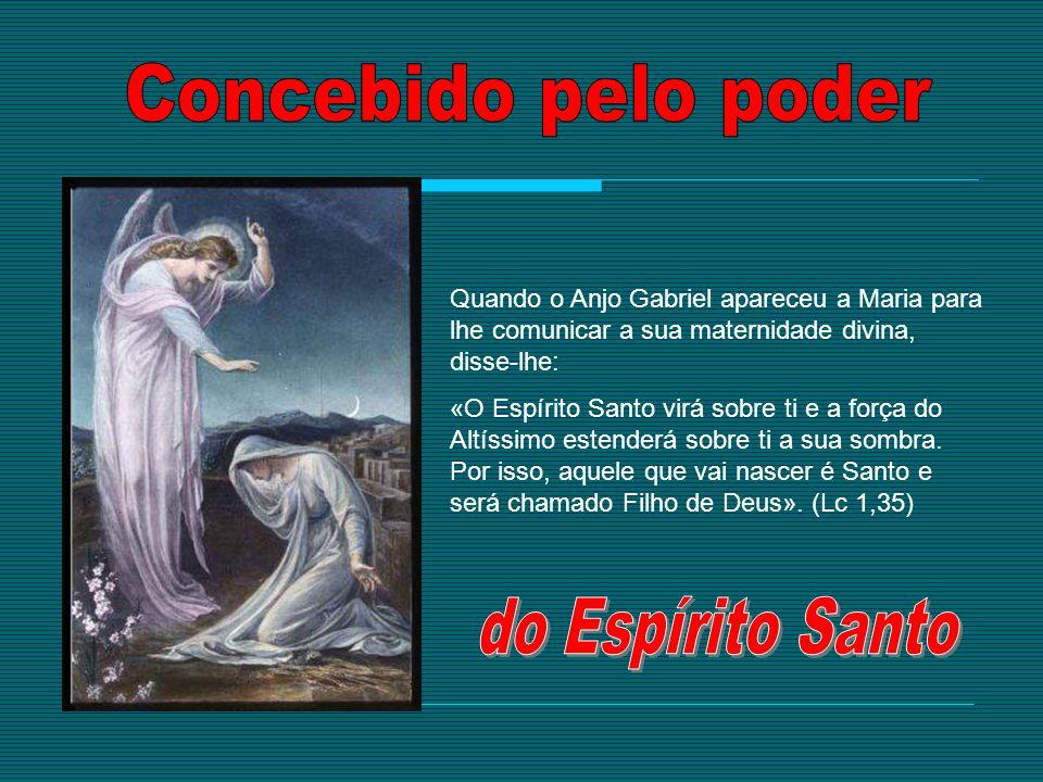 Concebido pelo poder do Espírito Santo
