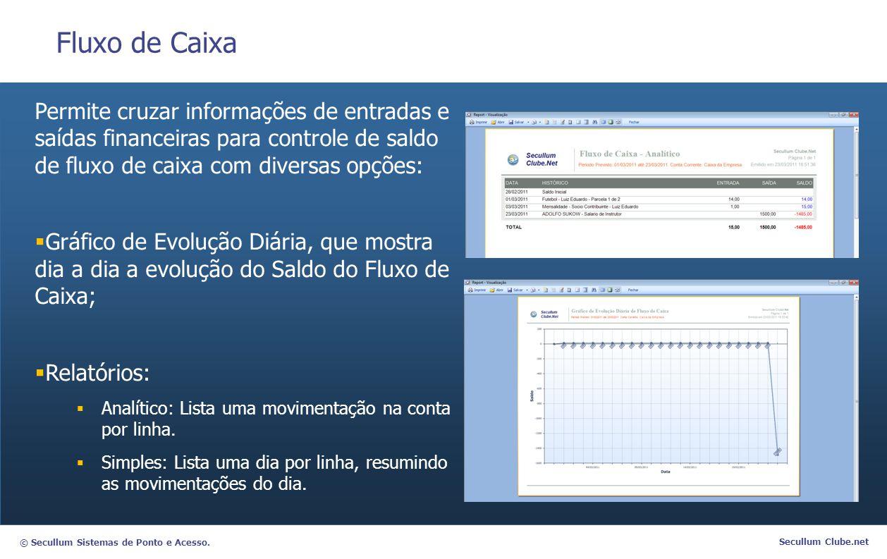 Fluxo de Caixa Permite cruzar informações de entradas e saídas financeiras para controle de saldo de fluxo de caixa com diversas opções: