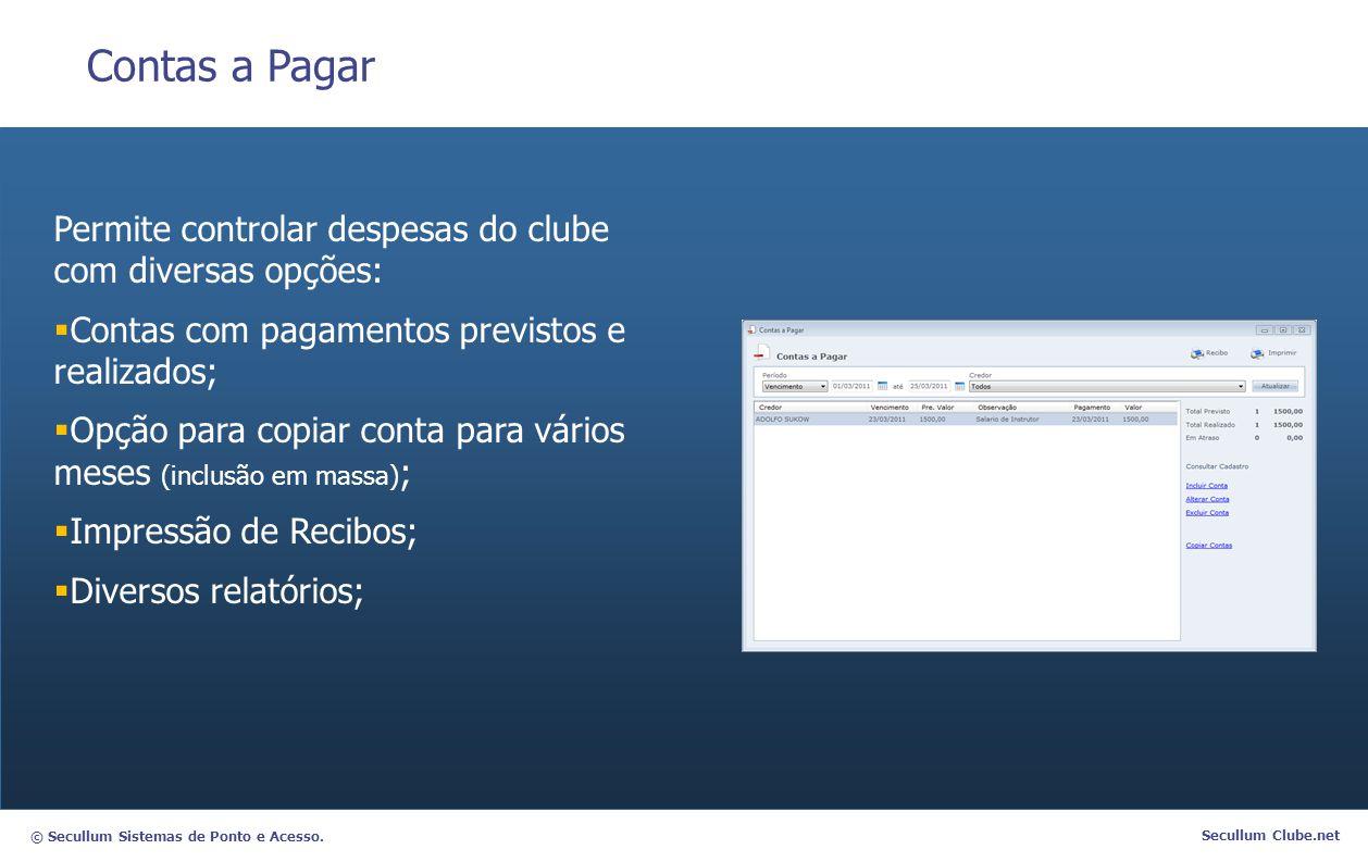 Contas a Pagar Permite controlar despesas do clube com diversas opções: Contas com pagamentos previstos e realizados;