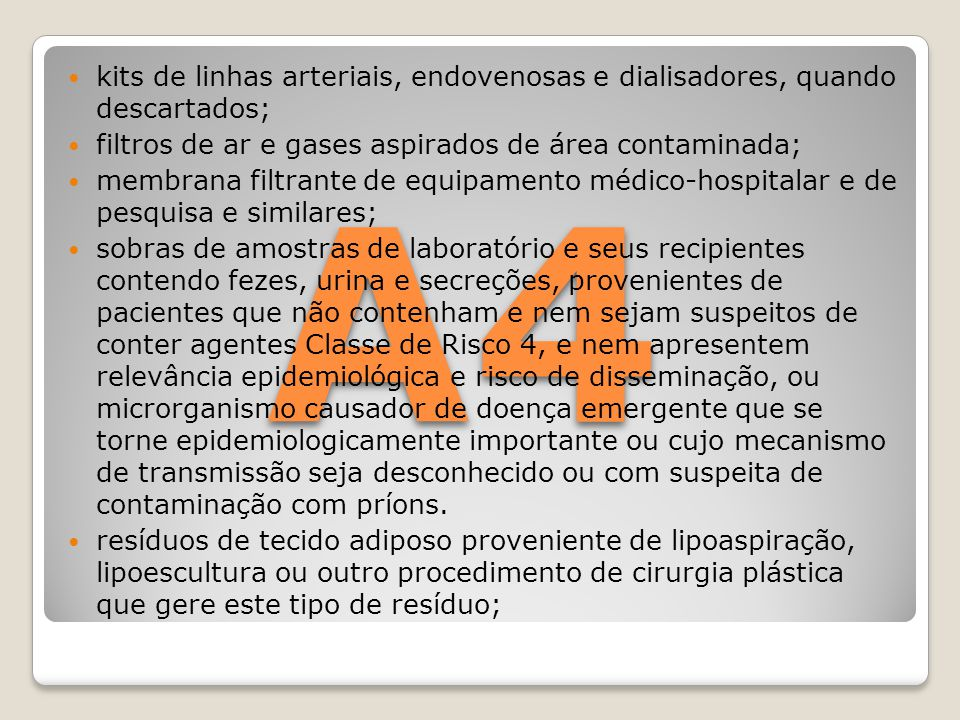 kits de linhas arteriais, endovenosas e dialisadores, quando descartados;